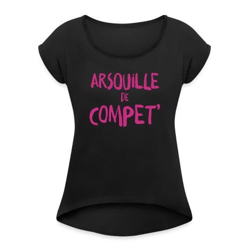 arsouille de compet - T-shirt à manches retroussées Femme