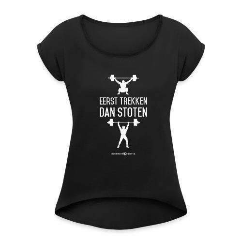 Gewichtheffen Utrecht Trekken Stoten Shirt - Vrouwen T-shirt met opgerolde mouwen