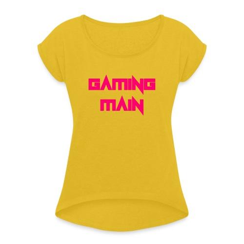 Gaming Main - Frauen T-Shirt mit gerollten Ärmeln