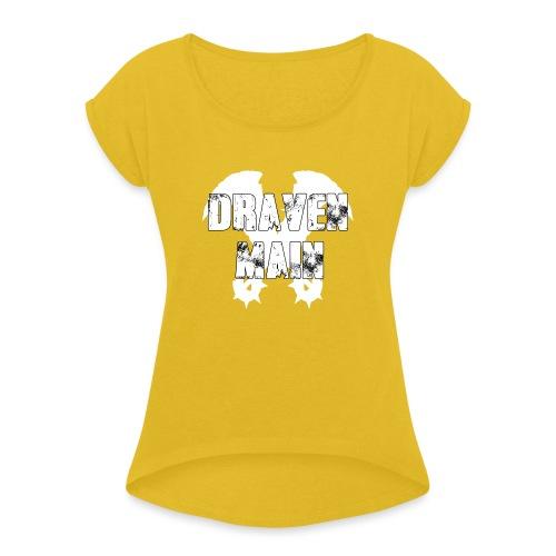 Draven Main - Frauen T-Shirt mit gerollten Ärmeln