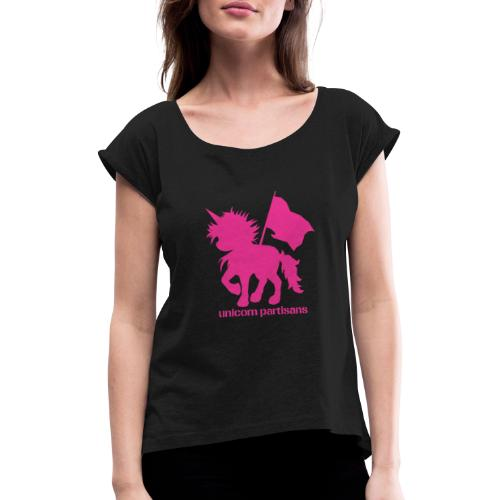 unicorn partisans - Women's T-Shirt with rolled up sleeves