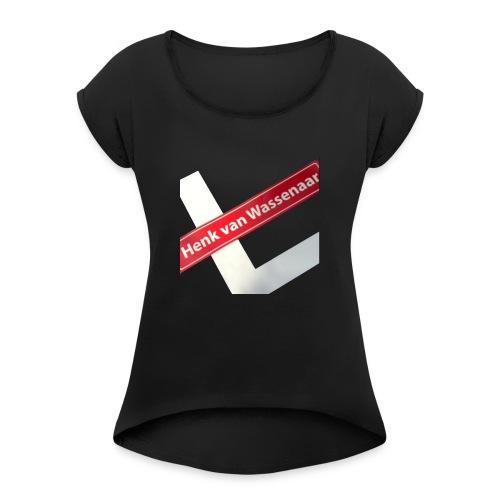 Henkvanwassenaar shirt - Vrouwen T-shirt met opgerolde mouwen