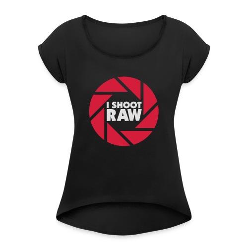 I shoot RAW - weiß - Frauen T-Shirt mit gerollten Ärmeln