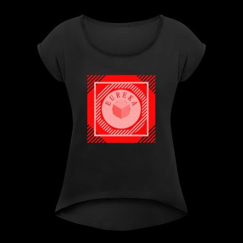 Tee-shirt EUREKA spécial rentrée des classes - T-shirt à manches retroussées Femme