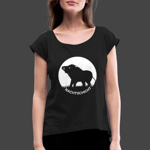 """""""Nachtschicht bei Schweinesonne""""-Shirt für Jäger - Frauen T-Shirt mit gerollten Ärmeln"""