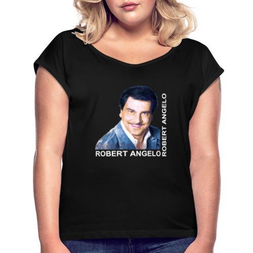 robert angelo - Frauen T-Shirt mit gerollten Ärmeln