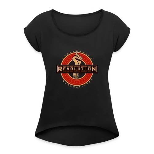 UNDERGROUND REVOLUTION - Women's T-Shirt with rolled up sleeves