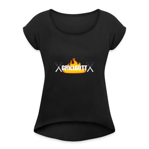 Grillgott Barbecue Experte - Frauen T-Shirt mit gerollten Ärmeln