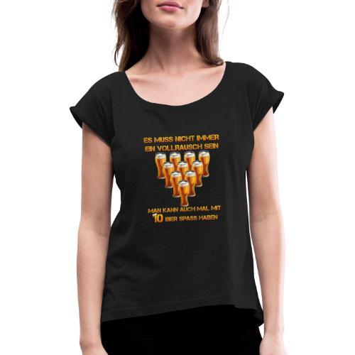spass mit bier - Frauen T-Shirt mit gerollten Ärmeln