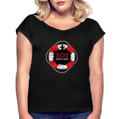 SOS NOTP CREW - Vrouwen T-shirt met opgerolde mouwen