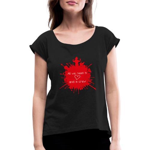 ALL WE NEED IS LOVE - Vrouwen T-shirt met opgerolde mouwen