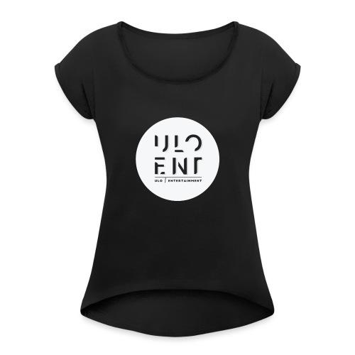 Ulo Entertainment - Naisten T-paita, jossa rullatut hihat