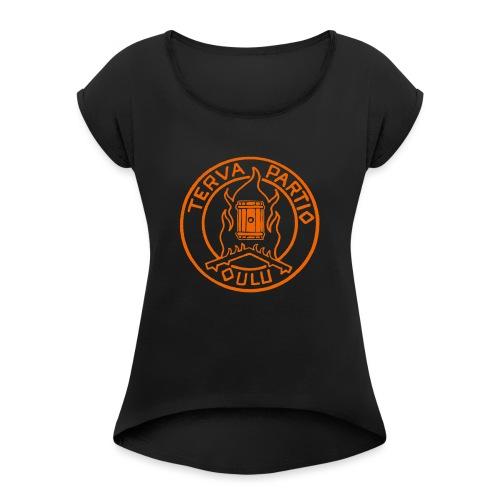 Tervapartio_oranssi - Naisten T-paita, jossa rullatut hihat