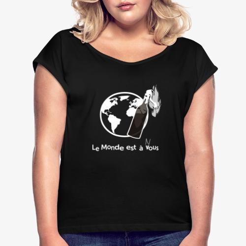 Le monde est nous - Women's T-Shirt with rolled up sleeves