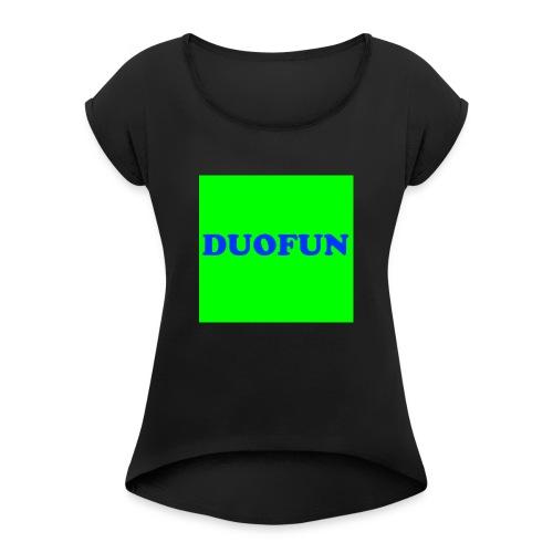 scritte duofun - Frauen T-Shirt mit gerollten Ärmeln