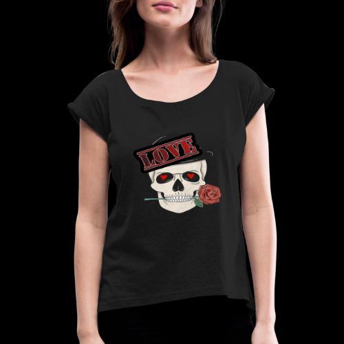 Skull Love - Frauen T-Shirt mit gerollten Ärmeln