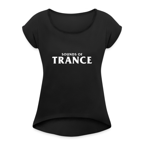 Sound Of Trance - Women's T-Shirt with rolled up sleeves