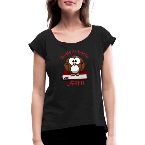 Verdens beste lærer - T-skjorte med rulleermer for kvinner