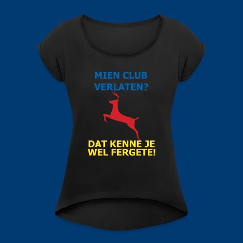 Dit is mien club! - Vrouwen T-shirt met opgerolde mouwen