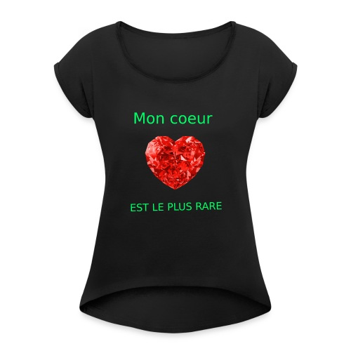 Mon coeur est le plus rare - T-shirt à manches retroussées Femme