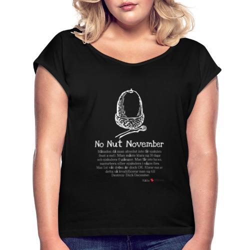 No Nut November - T-shirt med upprullade ärmar dam
