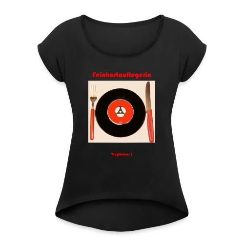 Feinkostauflegerin - Frauen T-Shirt mit gerollten Ärmeln