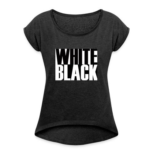 White, Black T-shirt - Vrouwen T-shirt met opgerolde mouwen