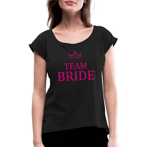 Team Bride Krone Pink JGA Junggesellenabschied - Frauen T-Shirt mit gerollten Ärmeln