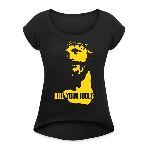 Kill your idols - Women's T-Shirt with rolled up sleeves