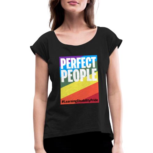 Perfect People - Women's T-Shirt with rolled up sleeves