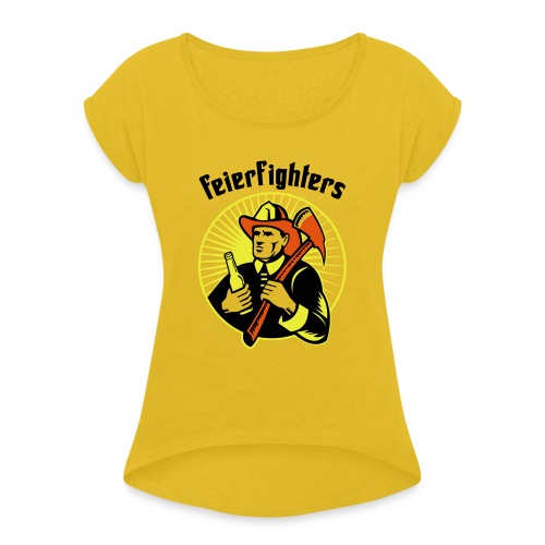 feierfighters - Frauen T-Shirt mit gerollten Ärmeln