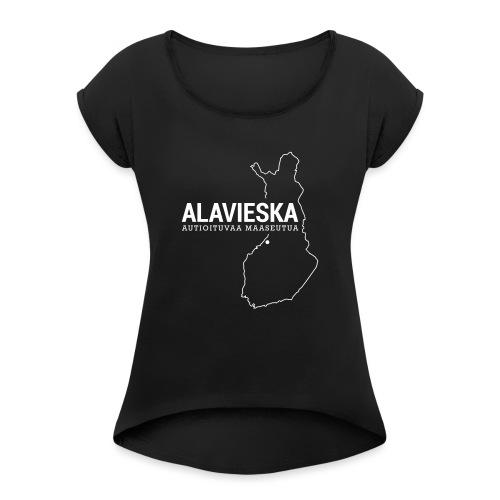 Kotiseutupaita - Alavieska - Naisten T-paita, jossa rullatut hihat