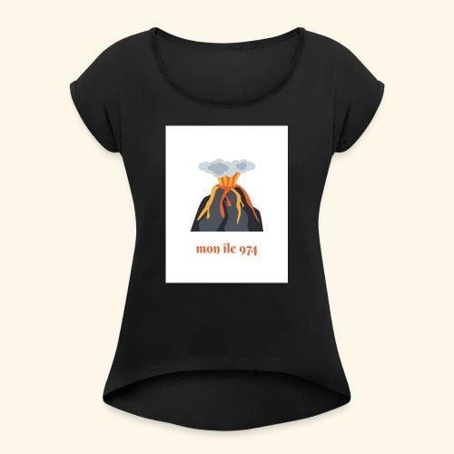 Volcan mon île 974 - T-shirt à manches retroussées Femme