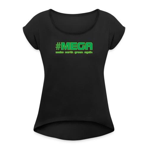 #MEGA - Frauen T-Shirt mit gerollten Ärmeln