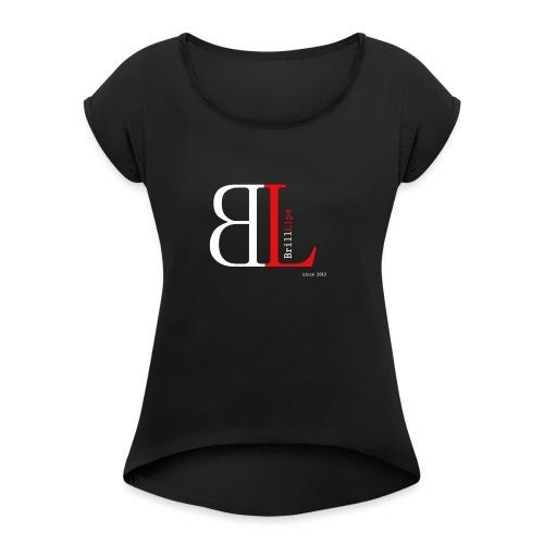 BrillLips - Frauen T-Shirt mit gerollten Ärmeln