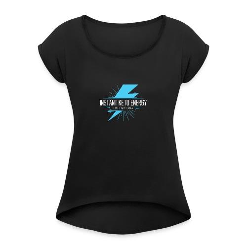 instantketoenergy - Frauen T-Shirt mit gerollten Ärmeln