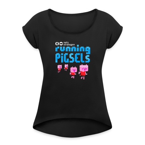 Running Pigsels Team-Shirt - Women's T-Shirt with rolled up sleeves
