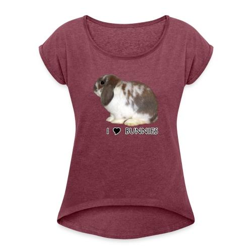 I Love Bunnies Luppis - Naisten T-paita, jossa rullatut hihat