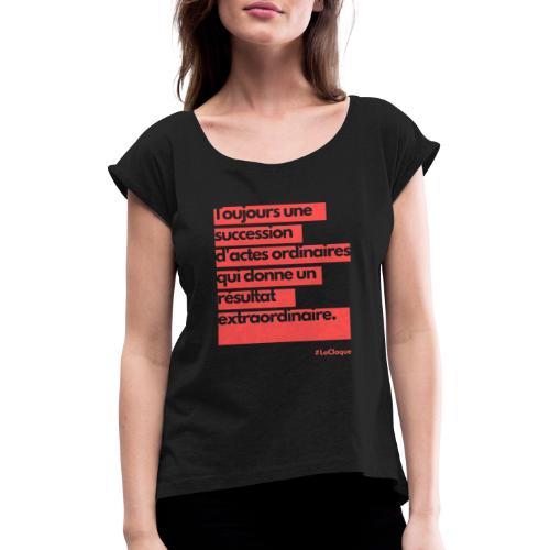 L'extraordinaire par La Claque. - T-shirt à manches retroussées Femme