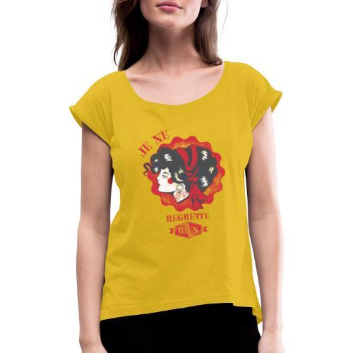 Je ne regrette rien - Frauen T-Shirt mit gerollten Ärmeln