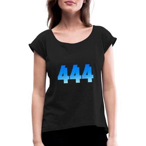 444 annonce que des Anges vous entourent. - T-shirt à manches retroussées Femme
