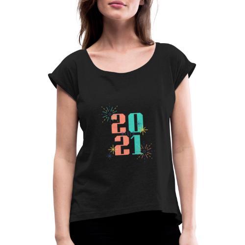 Bold New Year 2021 Occasion T Shirt - Frauen T-Shirt mit gerollten Ärmeln