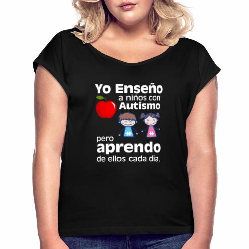 Yo aprendo del Autismo - Camiseta con manga enrollada mujer