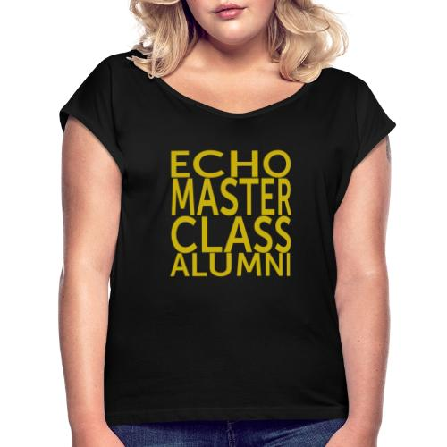 Echo Masterclass - Women's T-Shirt with rolled up sleeves