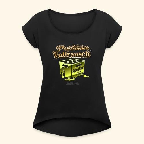 Projektleiter Vollrausch (R) - das Original - Frauen T-Shirt mit gerollten Ärmeln