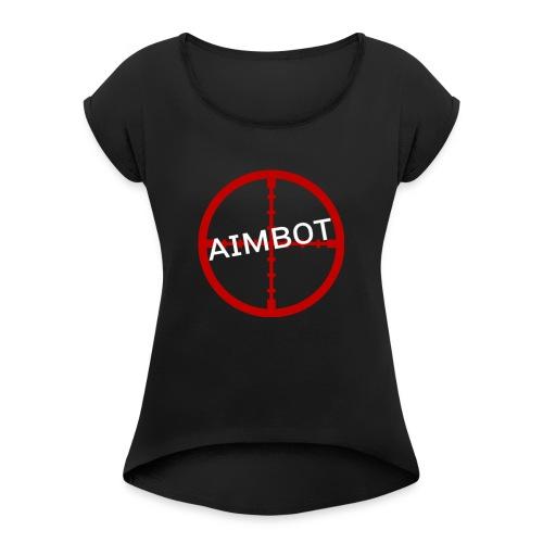 AIMBOT - Frauen T-Shirt mit gerollten Ärmeln