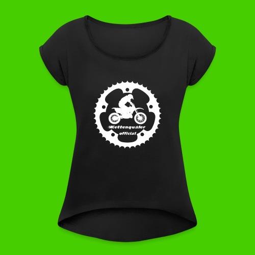 KettenquälerPulli - Frauen T-Shirt mit gerollten Ärmeln
