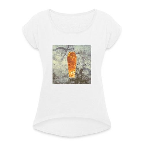 Kultahauta - Women's T-Shirt with rolled up sleeves