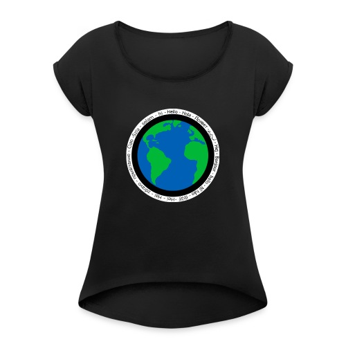 We are the world - Women's T-Shirt with rolled up sleeves