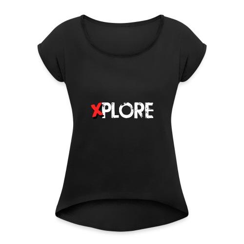 Xplore - Lost Places Exploring - Frauen T-Shirt mit gerollten Ärmeln
